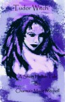 Tudor Witch - Charmain Marie Mitchell