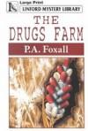 The Drugs Farm - P.A. Foxall