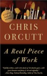 A Real Piece of Work - Chris Orcutt