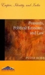 Peasants, Political Economy, and Law: Empire, Identity, and India - Peter Robb