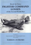Royal Air Force Fighter Command Losses of the Second World War, Volume 2; Operational Losses: Aircraft and Crews, 1942-1943 - Norman L.R. Franks