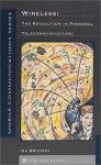Wireless: The Revolution in Personal Telecommunications (The Artech House Mobile Communications) - Ira Brodsky