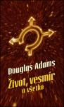 Život, vesmír a všetko (Stopárov sprievodca galaxiou, #3) - Douglas Adams, Patrick Frank