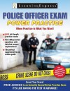 Police Officer Exam: Power Practice - Learning Express LLC