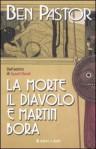 La morte, il diavolo e Martin Bora - Ben Pastor, Judy Faellini, Paola Bonini