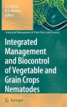 Integrated Management and Biocontrol of Vegetable and Grain Crops Nematodes (Integrated Management of Plant Pests and Diseases): 2 - A. Ciancio, K.G. Mukerji