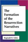 The Formation Of The Resurrection Narratives - Reginald Horace Fuller