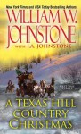 A Texas Hill Country Christmas - William W. Johnstone, J.A. Johnstone