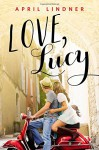 By April Lindner Love, Lucy [Hardcover] - April Lindner
