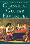 The Library of Classical Guitar Favorites: A Deluxe Volume of 125 of the Most Beautiful and Popular Pieces for the Classical Guitar - Jerry Willard