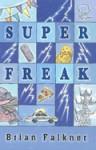 The Super Freak - Brian Falkner
