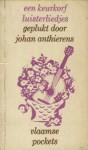 Een keurkorf luisterliedjes: Geplukt door Johan Anthierens - Johan Anthierens