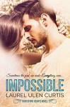 Impossible (Huntsford Hearts Book 1) - Laurel Curtis