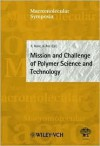 Macromolecular Symposia, No. 201: Mission and Challenge of Polymer Science and Technology - I. Meisel