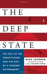 The Deep State: The Fall of the Constitution and the Rise of a Shadow Government - Mike Lofgren