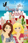 Cloudy with a Chance of Ghosts (Destiny Bay Cozy Mysteries Book 4) - J.D. Winters