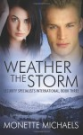 Weather the Storm (Security Specialists International) (Volume 3) - Monette Michaels