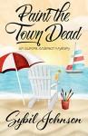 Paint the Town Dead - Sybil E. Johnson