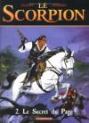 Le scorpion, tome 2 : le secret du pape - Enrico Marini