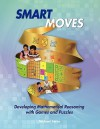 Smart Moves: Developing Mathematical Reasoning with Games and Puzzles - Michael Serra