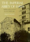The Imperial Abbey of Farfa: Architectural Currents of the Early Middle Ages - Charles McClendon