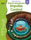Behavior Management: Impulse Control - Crystal Bowman, School Specialty Publishing
