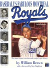 The fabulous Montreal Royals - the team that made baseball history - William Brown