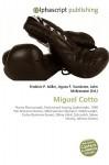 Miguel Cotto - Frederic P. Miller, Agnes F. Vandome, John McBrewster