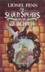 The Seven Spears Of The W'dch'ck - Lionel Fenn
