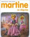 Martine se déguise - Marcel Marlier, Gilbert Delahaye
