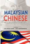 Malaysian Chinese: Recent Developments and Prospects - Lee Hock Guan, Leo Suryadinata