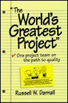 The World's Greatest Project! One Project Team on the Path to Quality [With Video] - Randy Glasbergen