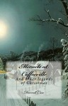 Miracle at Coffeeville: And Other Legends of Christmas - Darrell Case, Justin Davis, Mary Ellen Robertson, Tim Woodward