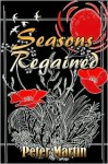 Seasons Regained - Peter Martin