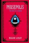By Marjane Satrapi: Persepolis: The Story of a Childhood - -Pantheon-