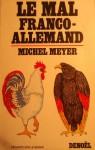 Le mal franco-allemand - Michel Meyer