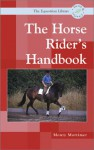 Horse Riders Handbook (Equestrian Library (David & Charles)) - Monty Mortimer, Carole Mortimer, Lesley Bayley