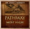 Pathway to the Most High: The Tabernacle Mysteries for Today - John Samuel Barnett