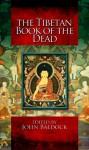 The Tibetan Book of the Dead - Walter Evans-Wentz, John Baldock, Lama Kazi Dawa Samdup