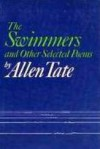 The Swimmers, And Other Selected Poems - Allen Tate