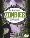 The Girl's Guide to Zombies: Everything Vital about These Undead Monsters - Jen Jones