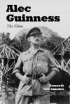Alec Guinness: The Films - Kenneth Von Gunden