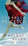 Muschelseide: Roman (German Edition) - Federica de Cesco