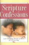 Scripture Confessions for Moms - Harrison House