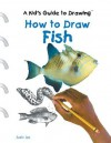 How to Draw Fish - Justin Lee