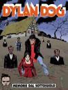 Dylan Dog n. 172: Memorie dal sottosuolo - Tiziano Sclavi, Paola Barbato, Giampiero Casertano, Angelo Stano