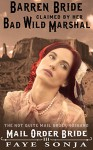 Mail Order Bride: The Barren Bride Claimed By Her Bad Wild Marshal: The Not Quite Mail Order Husband (A Pioneer Western Romance: Brides OF Perry Lake Book3) - Faye Sonja