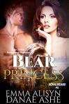Bear Princess: Bear Shifter Paranormal Romance (Royal Bears Book 2) - Emma Alisyn, Danae Ashe