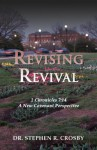 Revising Revival: 2 Chr. 7:14 - A New covenant Perspective - Stephen Crosby