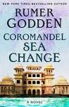 Coromandel Sea Change: A Novel - Rumer Godden